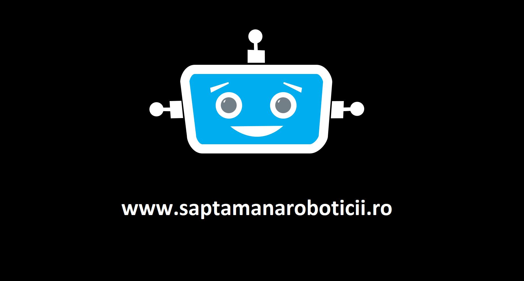 Saptamana Europeana a Roboticii 2017